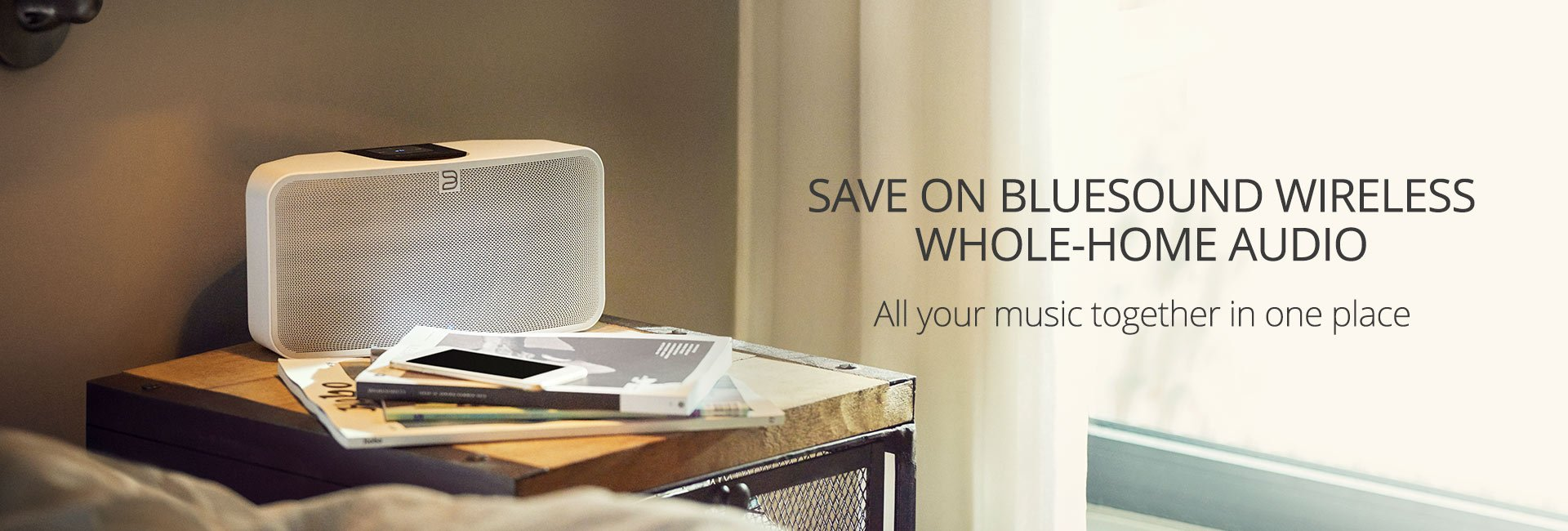 Save on Bluesound wireless whole-home audio — all your music together in one place