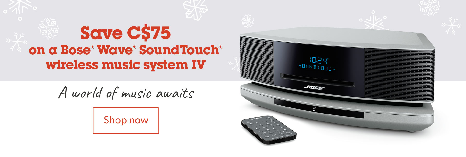 Save C$75 on a Bose® Wave® SoundTouch® wireless music system IV